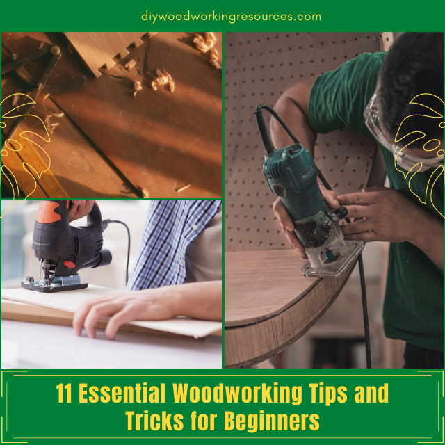 11 Essential Woodworking Tips and Tricks for Beginners