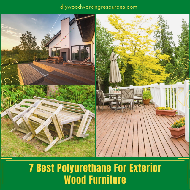 7 Best Polyurethane For Exterior Wood Furniture – Review 2020