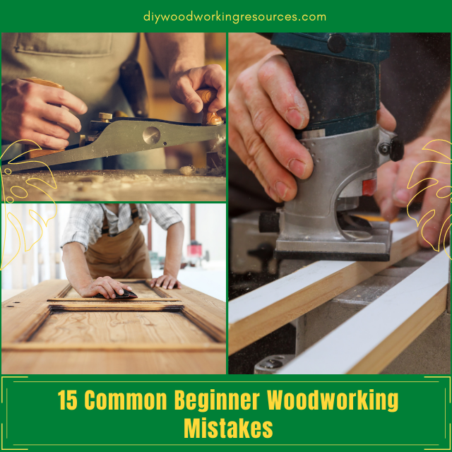 15 Common Beginner Woodworking Mistakes