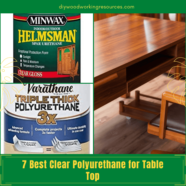 7 Best Clear Polyurethane for Table Top