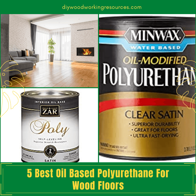 5 Best Oil Based Polyurethane For Wood Floors – A Glossy Look For Your Lovely Home!