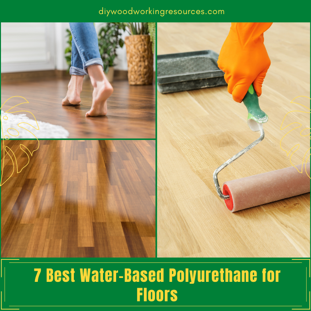 Best Water-Based Polyurethane for Floors