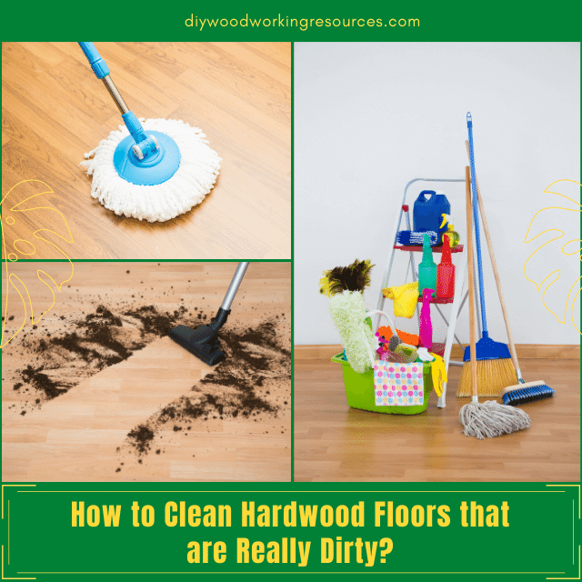 How to Clean Hardwood Floors that are Really Dirty_
