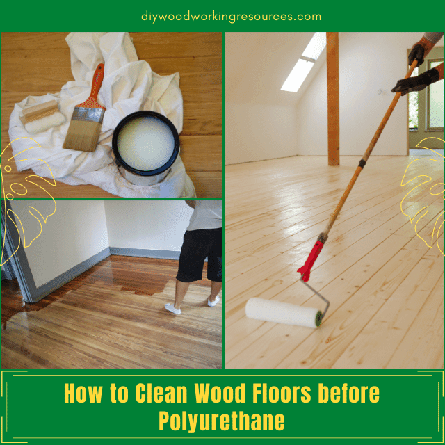 How to Clean Wood Floors before Polyurethane