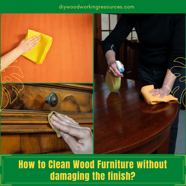 How To Clean Wood Furniture Without Damaging The Finish