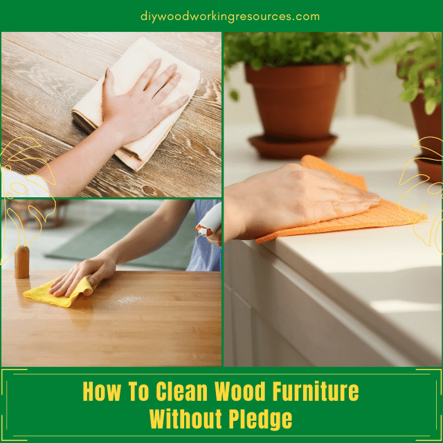 How To Clean Wood Furniture Without Pledge